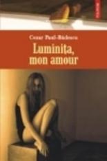 Cezar Paul-Badescu_Luminita mon amour
